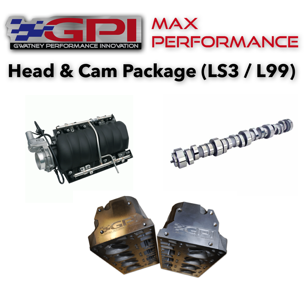 GPI - MAX Performance Head & Cam Package (LS3 / L99)